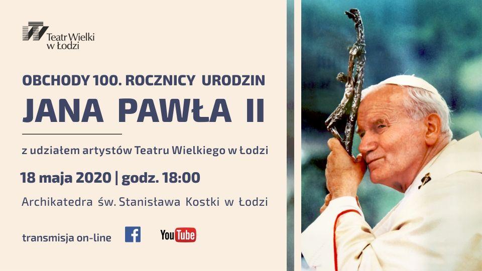 Koncert Artystów Teatru Wielkiego w Łodzi w 100. rocznicę urodzin Jana Pawła II.