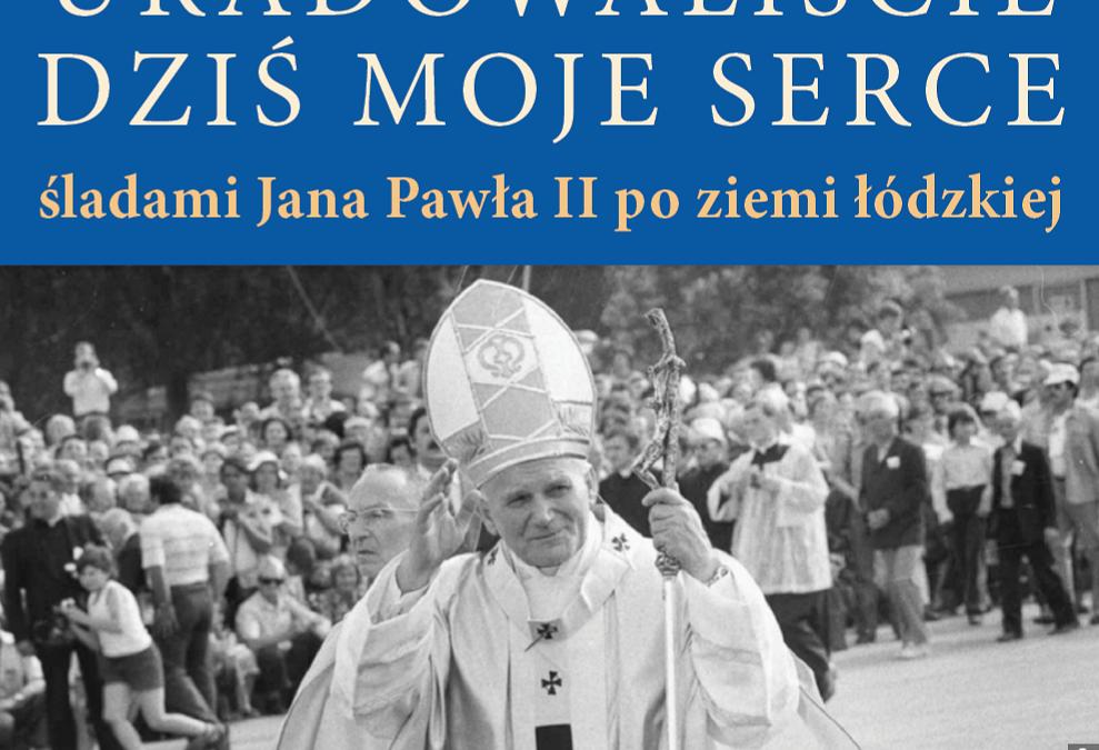 """Wystawa """"Uradowaliście dziś moje serce"""": śladami Jana Pawła II po ziemi łódzkiej."""